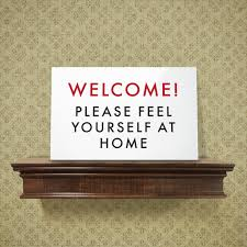 funny welcome funny welcome sign feel yourself at home funny signs humor and