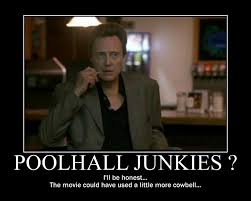 Christopher Walken Cowbell Meme - pool hall junkies azbilliards com