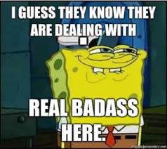 Badass Memes - spongebob quotes badass memes list of most funny spongebob quotes