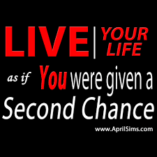 live your as if you were given a second chance april sims
