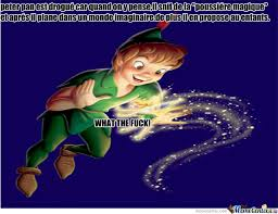 Peter Pan Meme - peter pan prend de la drogue by raphael poivre meme center