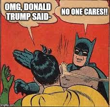 Omg No One Cares Meme - batman slapping robin meme imgflip