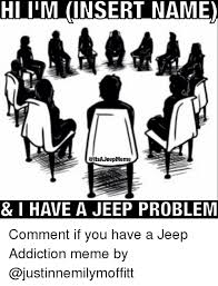Meme Problem - hl m insert name i have a jeep problem comment if you have a