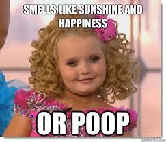 Honey Boo Boo Meme - smells like sunshine and happiness or poop honey boo boo meme