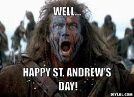 Andrew Meme - 20 latest saint andrew s day 2016 wish pictures and images