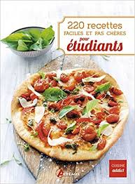recettes cuisine faciles amazon fr 220 recettes faciles et pas cheres pour etudiants