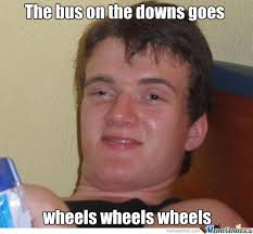 Downs Memes - the bus on the downs goes wheels wheels wheels by recyclebin