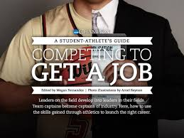 Best Resume To Get A Job by A Student Athlete U0027s Guide Competing To Get A Job An Ncaa