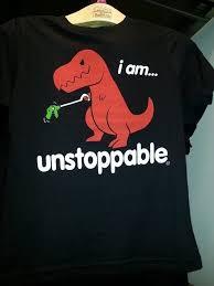 Unstoppable Dinosaur Meme - i am unstoppable meme guy