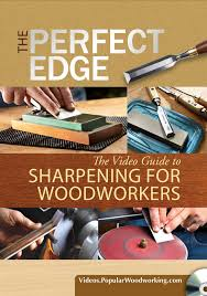 the perfect edge sharpening woodworking tools shopwoodworking