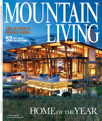 mountain living mountain homes design architecture subscribe to magazine