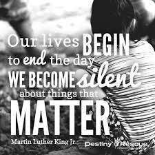 google quote for the day our lives begin to end when we are silent destiny rescue