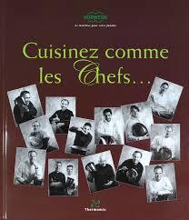 cuisinez comme les chefs thermomix recette thermomix et livre