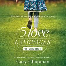 reviewing the five love languages of children parent cue