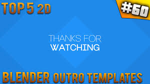 top 5 blender 2d outro templates 60 free download youtube