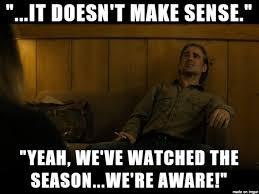 True Detective Season 2 Meme - true detective season 2 ray states the obvious meme on imgur