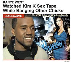 Meme Sextape - actual tmz headline kanye west watched kim k sex tape while