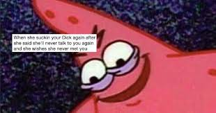 Sex Meme Pictures - the new patrick star sex meme is an abomination