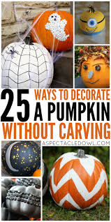 Pumpkin Decorating Without Carving 25 Ways To Decorate A Pumpkin Without Carving A Spectacled Owl