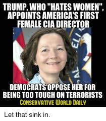 Director Meme - trump who hates women appoints america s first female cia director