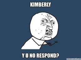 Kimberly Meme - u no meme kimberly