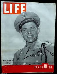 Most Decorated Soldier Of Ww2 Life July 16 1945 Back Issue Life Magazine War And Soldiers