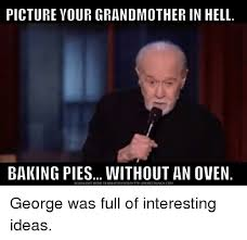 Meme Grandmother - picture your grandmother in hell baking pies without an oven