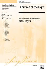 Children Of The Light Children Of The Light Satb Choral Octavo Mark Hayes