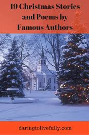 19 christmas stories and poems by famous authors daring to live