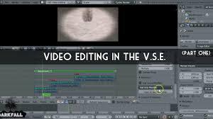 tutorial video editing blender tutorial video editing using the v s e part 1 2 youtube