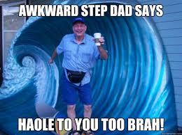 Step Dad Meme - funny haole meme mne vse pohuj