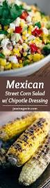 mexican street corn salad with chipotle dressing recipe