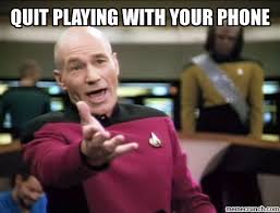 Quit Playing Meme - playing with your phone