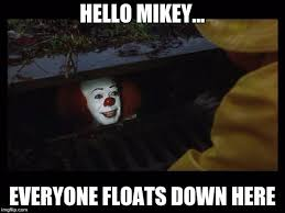 Mikey Meme - pennywise imgflip