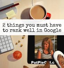 ranking in google the 2 things you need potpiegirl com