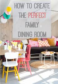 How To Create The Perfect Family Dining Room Love Chic Living - Family dining room