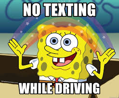 Texting While Driving Meme - no texting while driving spongebob rainbow meme generator
