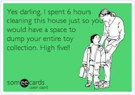 House Cleaning Memes - yes darling i spent 6 hours cleaning this house
