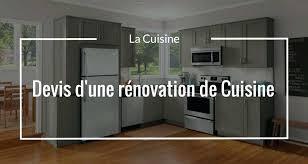 cout renovation cuisine couts et devis pour la racnovation dune cuisine sur mesure couts et