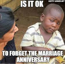 Anniversary Meme - happy anniversary memes funniest collection happy wishes