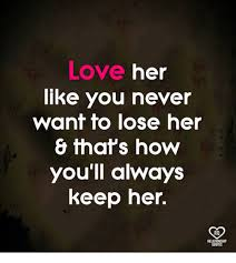 Love Meme For Her - love her like you never wanf to lose her thafs howw you ll always
