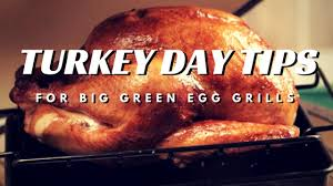 thanksgiving turkey on the big green egg grill