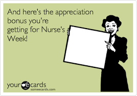 Nurses Week Memes - and here s the appreciation bonus you re getting for nurse s week
