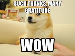 Gratitude Meme - such thanks many gratitude wow so doge meme generator