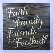 wood sign sayings quote faith family friends football football