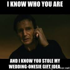 wedding gift meme i who you are and i you stole my wedding onesie gift