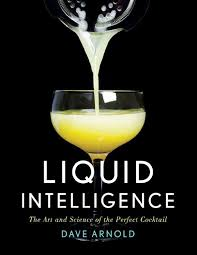 liquid intelligence the art and science of the perfect cocktail by