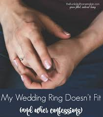 my wedding ring my wedding ring doesn t fit and other confessions the humbled