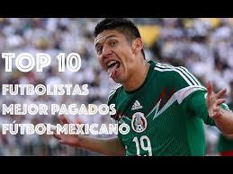 jugador mejor pagado del mundo 2016 top 10 futbolistas mejor pagados del fútbol mexicano 2015 youtube