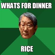 Whats For Dinner Meme - meme creator whats for dinner rice meme generator at memecreator